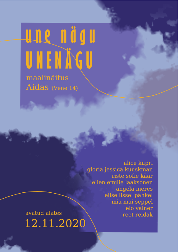 """11. kunstiklassi õpilaste maalinäitus """"Une nägu. Unenägu"""" Aidas, Vene 14"""