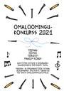 Omaloomingukonkurss 2021 - Ootus. Tervist! Maailm kodus.